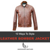 10 Ways To Style a Leather Bomber Jacket