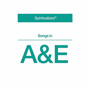 Spiritualized - Songs In A & E