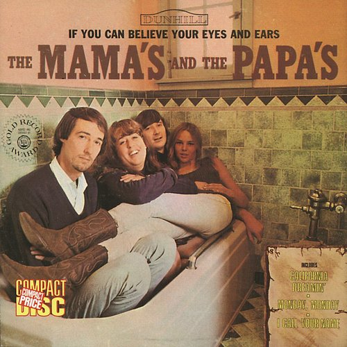 The Mama's And The Papa's - If You Can Believe Your Eyes And Ears