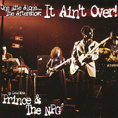 Prince - ONE NITE ALONE...THE AFTERSHOW: IT AIN'T OVER