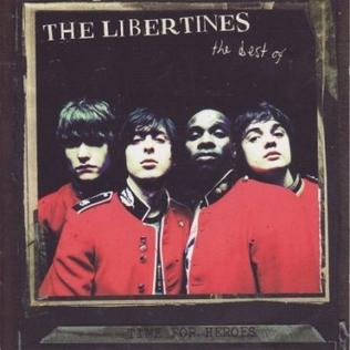 The Libertines - Time For Heroes (Best Of)