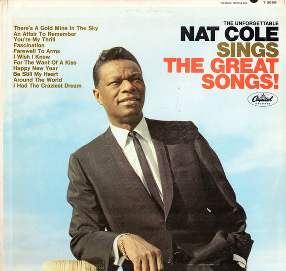 Nat King Cole - The Unforgettable Nat Cole Sings The Great Songs!