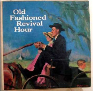 Old Fashioned Revival Hour Choir - The Old Fashioned Revival Hour