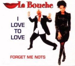 La Bouche - I Love To Love / Forget Me Nots