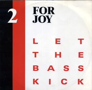 2 For Joy - Let The Bass Kick