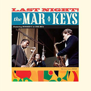 The Mar-Keys Featuring Booker T & The MG's - Last Night!