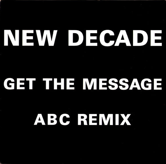 New Decade - Get The Message / ABC (Remix)