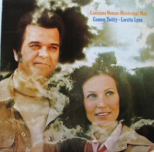 Conway Twitty & Loretta Lynn - Louisiana Woman-Mississippi Man