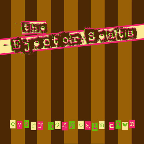 the Ejector Seats - Everybody calm down