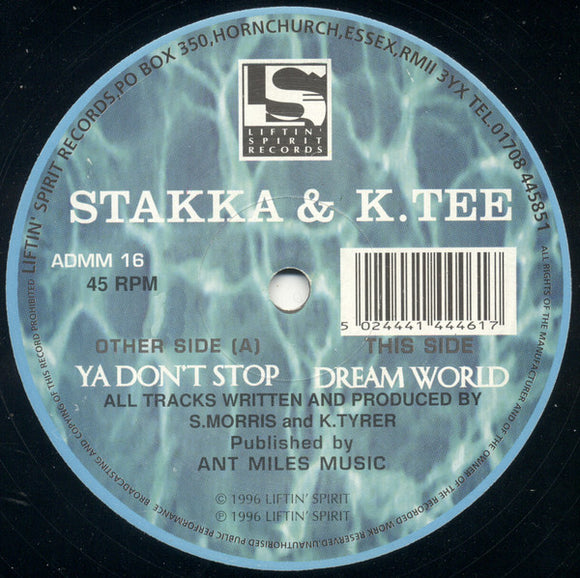 Stakka & K.Tee - Ya Don't Stop / Dream World
