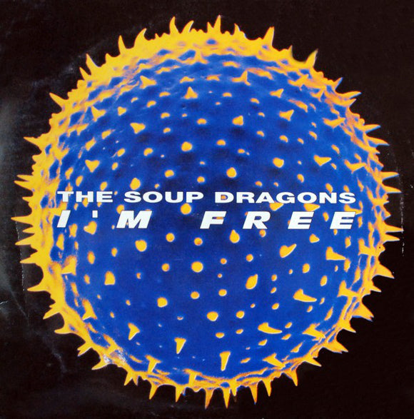 The Soup Dragons - I'm Free