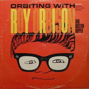 Roy Orbison - Orbiting With Roy Orbison And Bristow Hopper