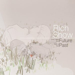 Rich Show - That Was The Future This Is The Past
