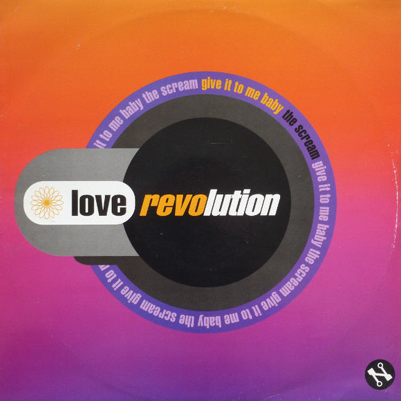 Love Revolution - Give It To Me Baby