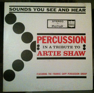 The Frankie Capp Percussion Group - In A Tribute To Artie Shaw