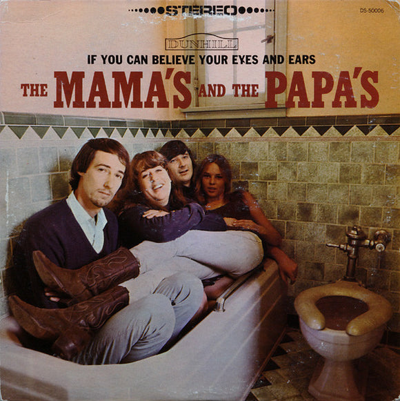 The Mamas & The Papas - If You Can Believe Your Eyes And Ears