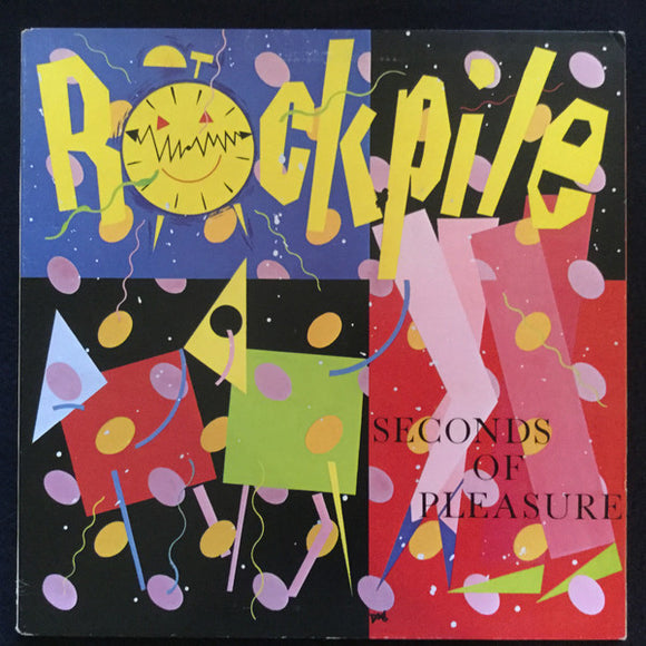 Rockpile - Seconds Of Pleasure