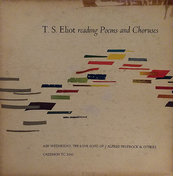 T. S. Eliot - T. S. Eliot Reading Poems And Choruses