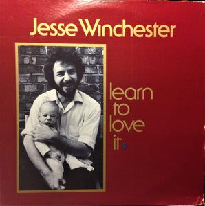 Jesse Winchester - Learn To Love It
