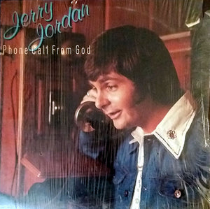Jerry Jordan - Phone Call From God