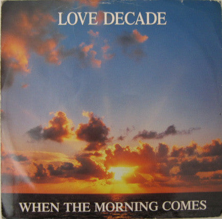 Love Decade - When The Morning Comes