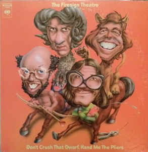 The Firesign Theatre - Don't Crush That, Dwarf