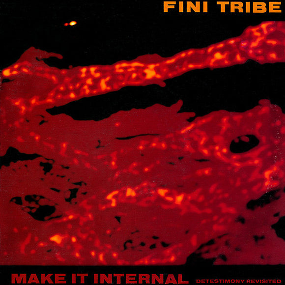 Fini Tribe - Make It Internal(Detestimony Revisited)