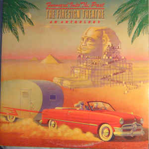 The Firesign Theater - Forward Into The Past