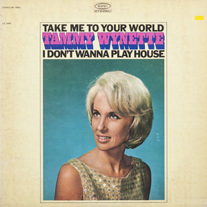Tammy Wynette - Take Me To Your World / I Don't Wanna Play House