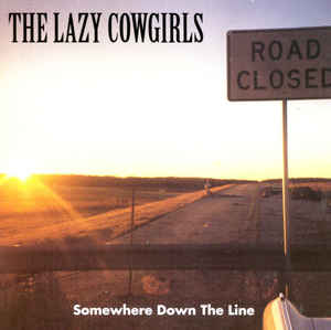 The Lazy Cowgirls - Somewhere Down The Line