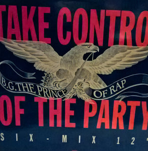 B.G. The Prince Of Rap - Take Control Of The Party (Remixes)