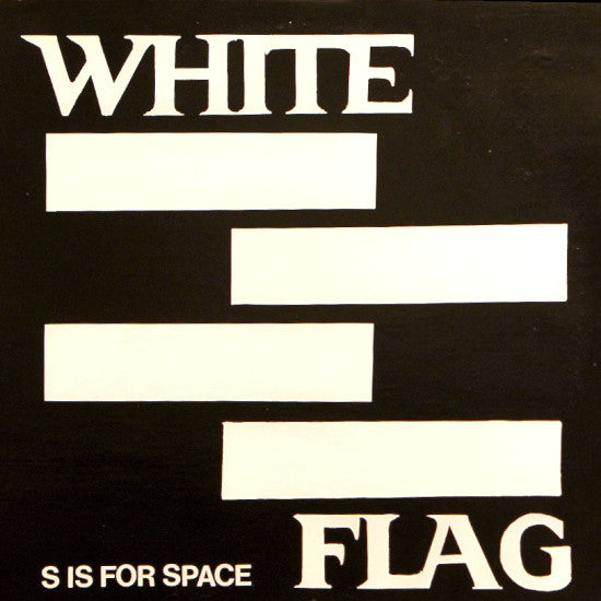 White Flag - S Is For Space