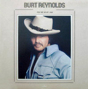 Burt Reynolds - Ask Me What I Am