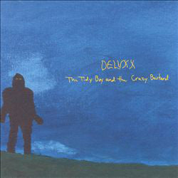 Deluxx - The Tidy Boy And The Crazy Bastard