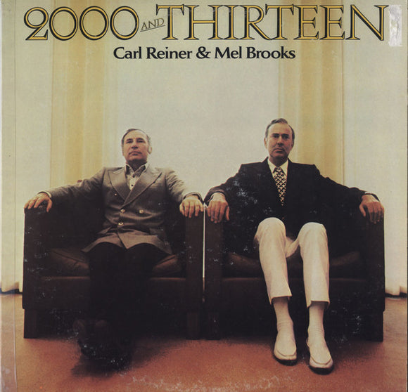 Carl Reiner & Mel Brooks - 2000 And Thirteen