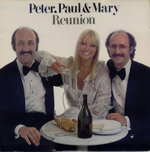 Peter, Paul & Mary - Reunion