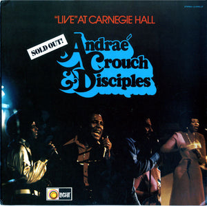 "Andraé Crouch & The Disciples - ""Live"" At Carnegie Hall"
