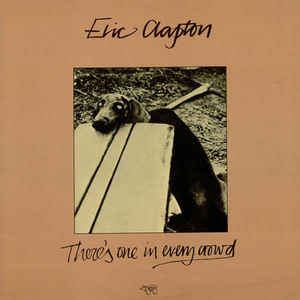 Eric Clapton - There's One In Every Crowd
