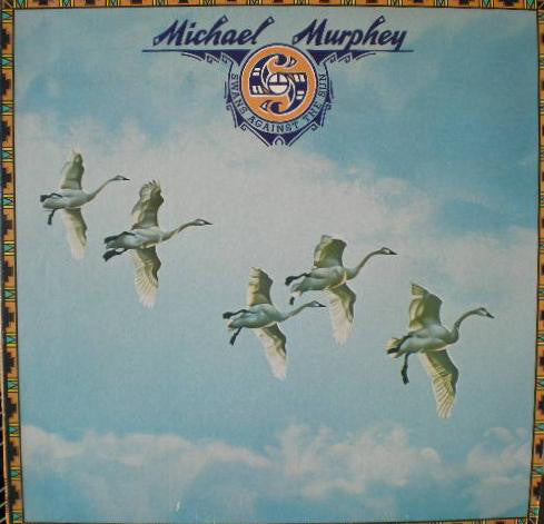 Michael Martin Murphey - Swans Against The Sun