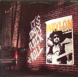 Waylon Jennings - It's Only Rock & Roll