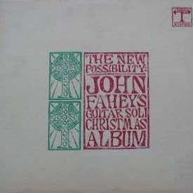 John Fahey - The New Possibility