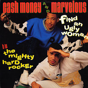 Cash Money & Marvelous - Find An Ugly Woman / The Mighty Hard Rocker