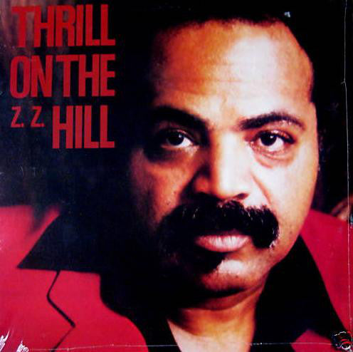 Z.Z. Hill - Thrill On The Z. Z. Hill