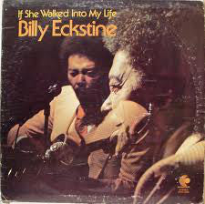 Billy Eckstine - If She Walked Into My Life