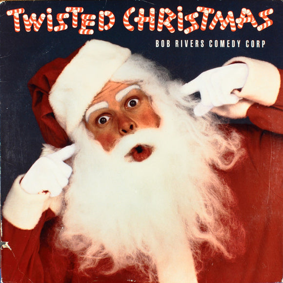 Bob Rivers Comedy Corp - Twisted Christmas