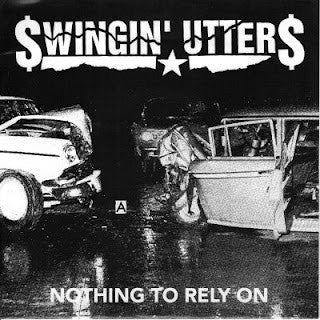 Swingin' Utters - Nothing To Rely On