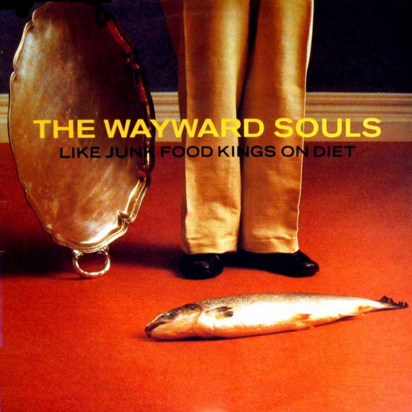The Wayward Souls - Like Junk Food Kings On Diet