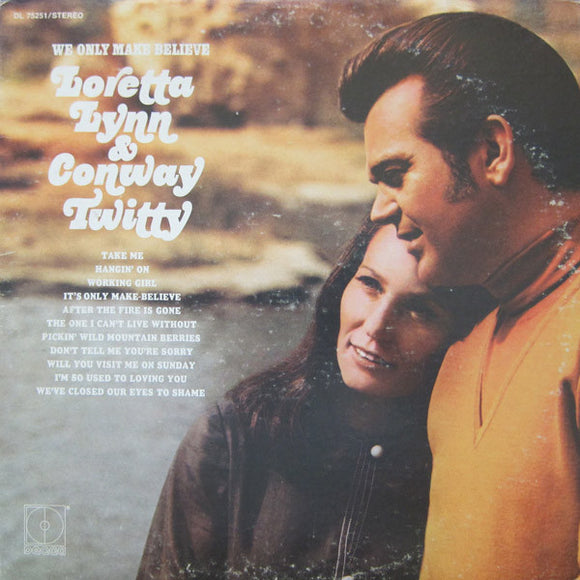 Conway Twitty & Loretta Lynn - We Only Make Believe