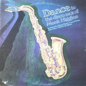 Monk Higgins - Dance To The Disco Sax Of Monk Higgins