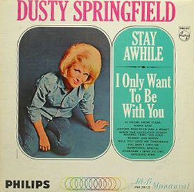 Dusty Springfield - Stay Awhile - I Only Want To Be With You